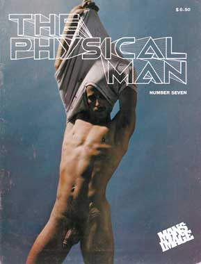 The Physical Man, No. 7 (late 70s) vintage gay porn magazine, nude men, muscles