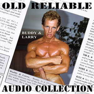 Old Reliable Audio: Buddy and Larry vintage gay porn rough trade