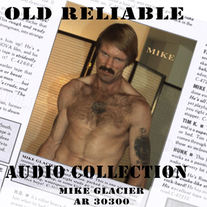 Old Reliable Audio: Mike Glacier vintage gay porn, gay dirty sex talk cd, rough sex