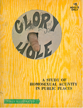 Cover of the vintage magazine Glory Hole: A Study of Homosexual Activity in Public Places