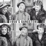 Ethel, Fred, and Lucy: 1950s Gangsters