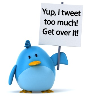 Twitter logo bird holding sign that says: Yup, I tweet too much! Get over it!